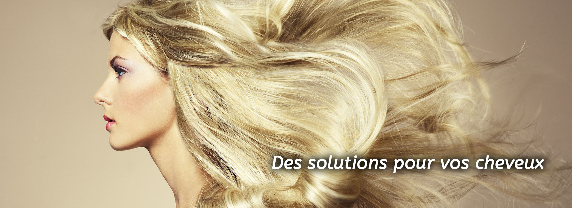 Des solutions pour vos cheveux